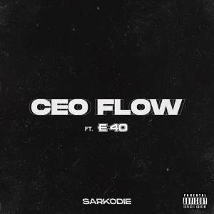 Listen to CEO FLOW (Explicit) song with lyrics from Sarkodie