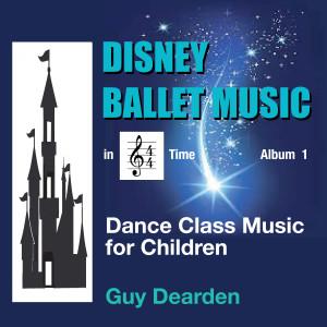 Disney Ballet Music in 4/4 Time, Vol. 1 - Dance Class Music for Children