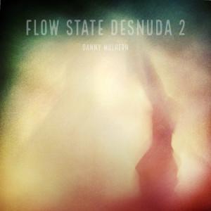 Album Flow State Desnuda 2 from Danny Mulhern
