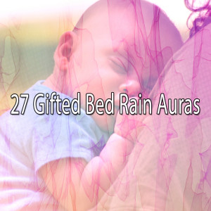 Album 27 Gifted Bed Rain Auras from Rain Sounds & White Noise