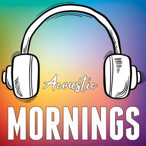 Acoustic Mornings dari Acoustic Hearts