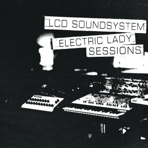 Electric Lady Sessions 2019 LCD Soundsystem