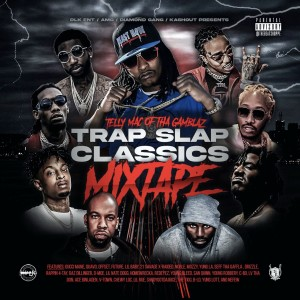 Telly Mac的專輯Trap Slap Classics (Mixtape)