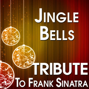 The Hit Crew的專輯Jingle Bells (Tribute to Frank Sinatra)