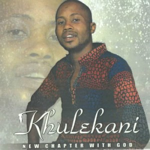 Album New Chapter with God from Khulekani