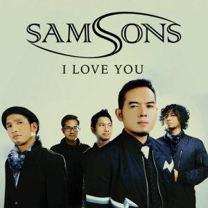 I Love You dari SAMSONS