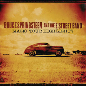 Album Magic Tour Highlights from Bruce Springsteen & The E Street Band