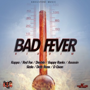 Listen to Bad Fever Riddim song with lyrics from Kheil Stone Music