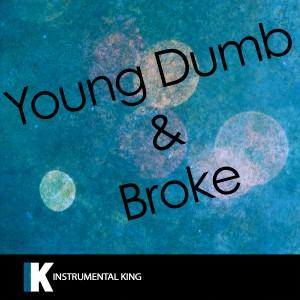 Instrumental King的專輯Young Dumb & Broke (In the Style of Khalid) [Karaoke Version]