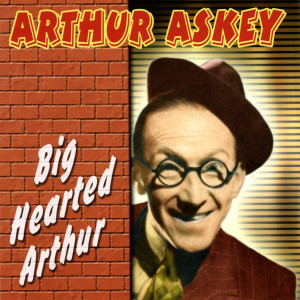 Album Big Hearted Arthur from Arthur Askey