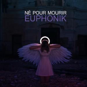 Album Né pour mourir from EUPHONIK