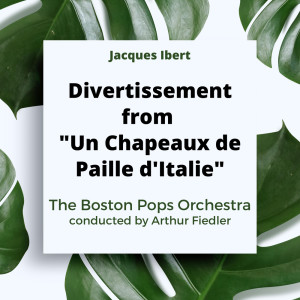 Listen to Divertissement da un Chapeaux de Paille D'Italie: VI. Finale, quasi cadenza, vivo (Tempo di galop) song with lyrics from Boston Pops Orchestra