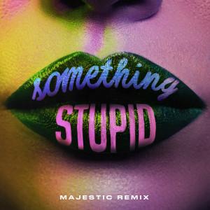 Album Something Stupid (Majestic Remix) from Jonas Blue