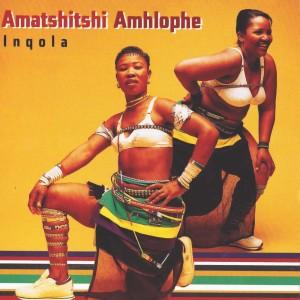 Album Inqola from Amatshitshi Amhlophe