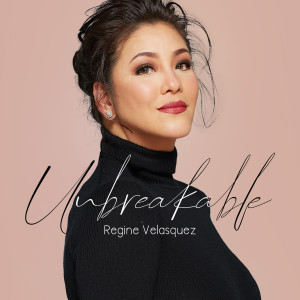 Album Unbreakable from Regine Velasquez