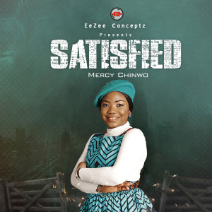Album SATISFIED from Mercy Chinwo