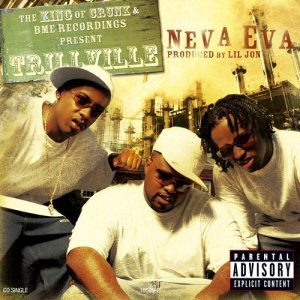 Trillville的專輯Neva Eva - From King Of Crunk/Chopped & Screwed (Explicit)