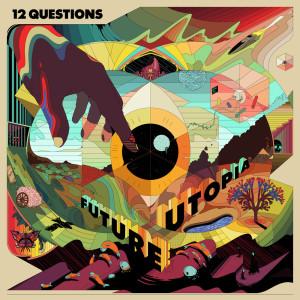 Album 12 Questions (Explicit) from Future Utopia