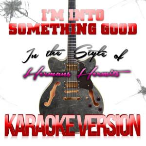 Karaoke - Ameritz的專輯I'm into Something Good (In the Style of Hermans Hermits) [Karaoke Version] - Single
