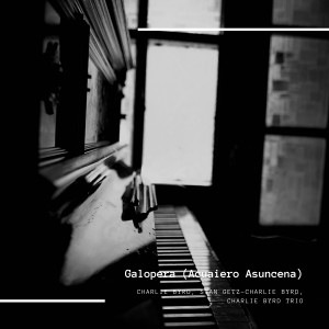 Album Galopera (Acuaiero Asuncena) from Charlie Byrd