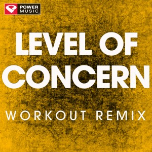 Power Music Workout的專輯Level of Concern - Single