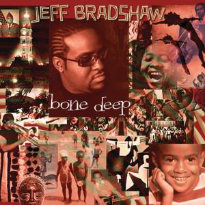 Album Bone Deep from Jeff Bradshaw