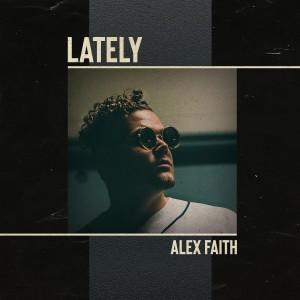 Album Lately from Alex Faith