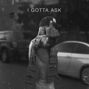 Joe Budden的專輯I Gotta Ask (Explicit)