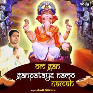 Album Om Gan Ganpataye Namo Namah from Amit Mishra
