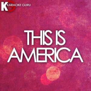 Karaoke Guru的專輯This Is America (Originally Performed by Childish Gambino)