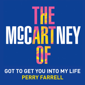 Album Got to Get You Into My Life from Perry Farrell