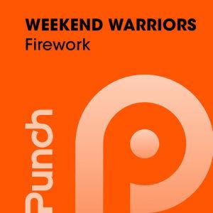 Firework dari Weekend Warriors