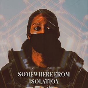 Album Somewhere from Isolation (Explicit) from Steve Williams