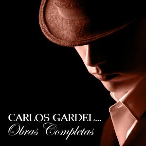 Carlos Gardel的專輯Carlos Gardel... Obras Completas