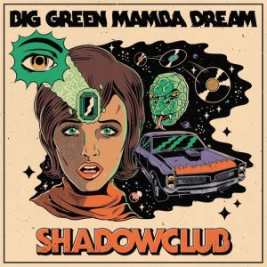 Album Big Green Mamba Dream from Shadowclub