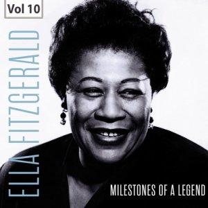 Ella Fitzgerald的專輯Milestones of a Legend - Ella Fitzgerald, Vol. 10