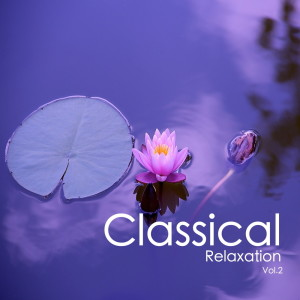 Chopin----[replace by 16381]的專輯Classical Relaxation Vol.2