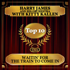 Album Waitin' for the Train to Come In from Harry James And His Orchestra