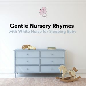 Album Gentle Nursery Rhymes with White Noise for Sleeping Baby (3 Blind Mice) from Baby Lullaby