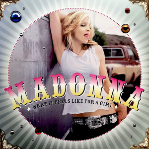 Madonna的專輯What It Feels Like For A Girl