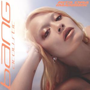 Bang (Acoustic) dari Rita Ora