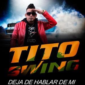 Album Deja de Hablar de Mi from Tito Swing