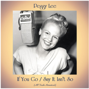 Album If You Go / Say It Isn't So from Peggy Lee