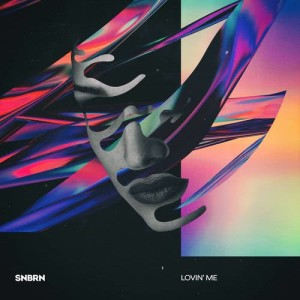 Listen to Lovin' Me song with lyrics from SNBRN