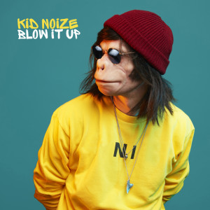 Album Blow It Up from Kid Noize