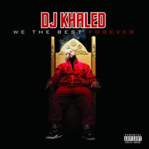 DJ Khaled的專輯We The Best Forever
