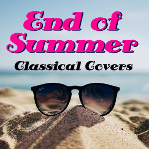 Royal Philharmonic Orchestra的專輯End Of Summer Classical Covers