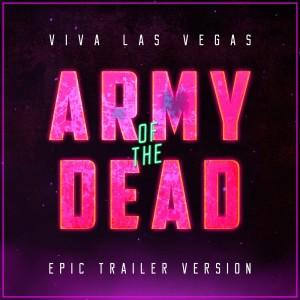 L'Orchestra Cinematique的專輯Army of the Dead - Viva Las Vegas (Epic Trailer Version)