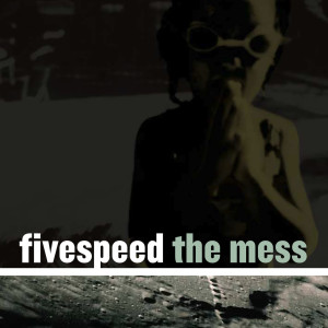 The Mess 2005 Fivespeed