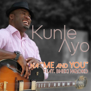 Album Na Me and You Single from Kunle Ayo